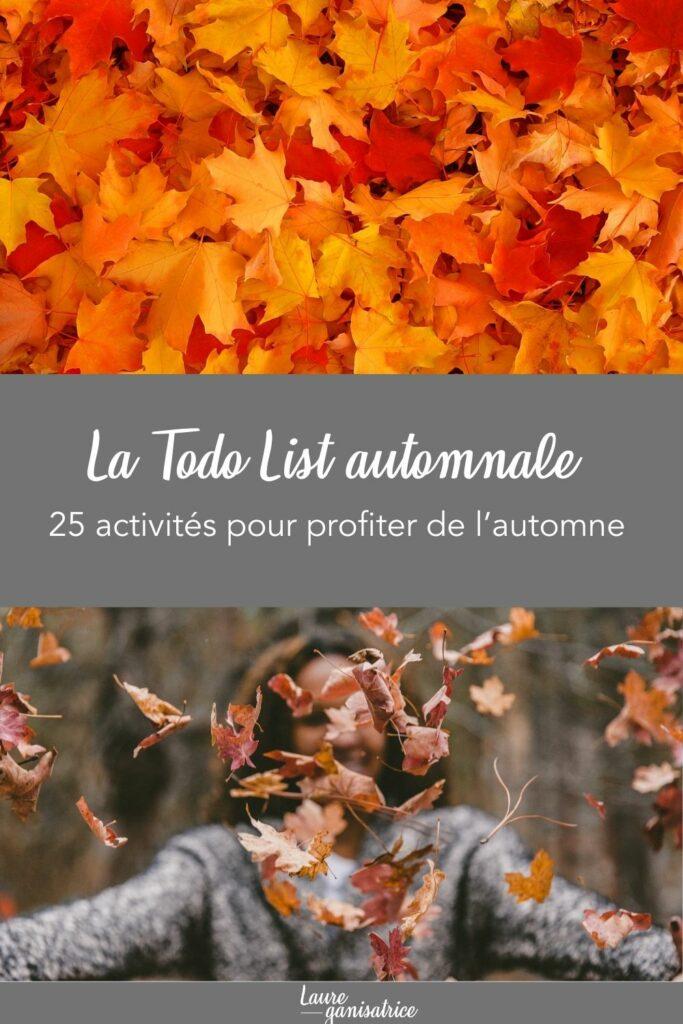 Todo list de l'automne : une liste de 25 activités pour profiter de la saison. #todo #slowlife #idées #activités #automne #profiter