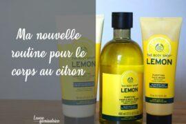 Ma nouvelle routine pour le corps au citron - La routine antibactérienne du Body Shop
